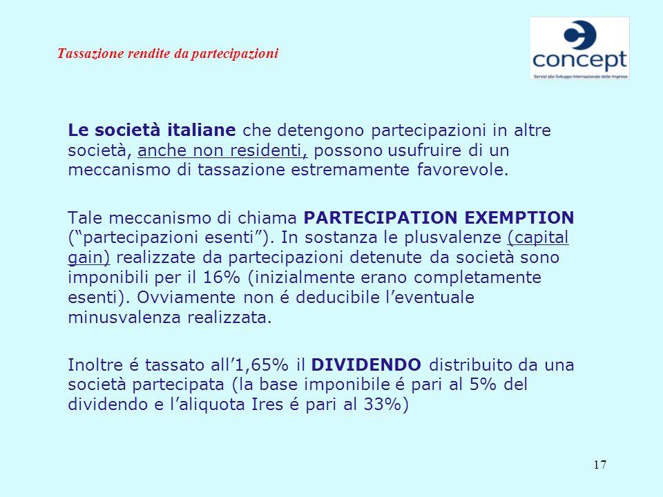 17 Tassazione rendite da partecipazioni Le società italiane che detengono partecipazioni in altre società, anche non residenti, possono usufruire di u