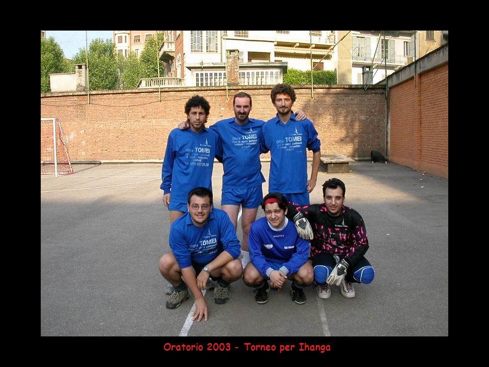 Oratorio 2003 - Torneo per Ihanga