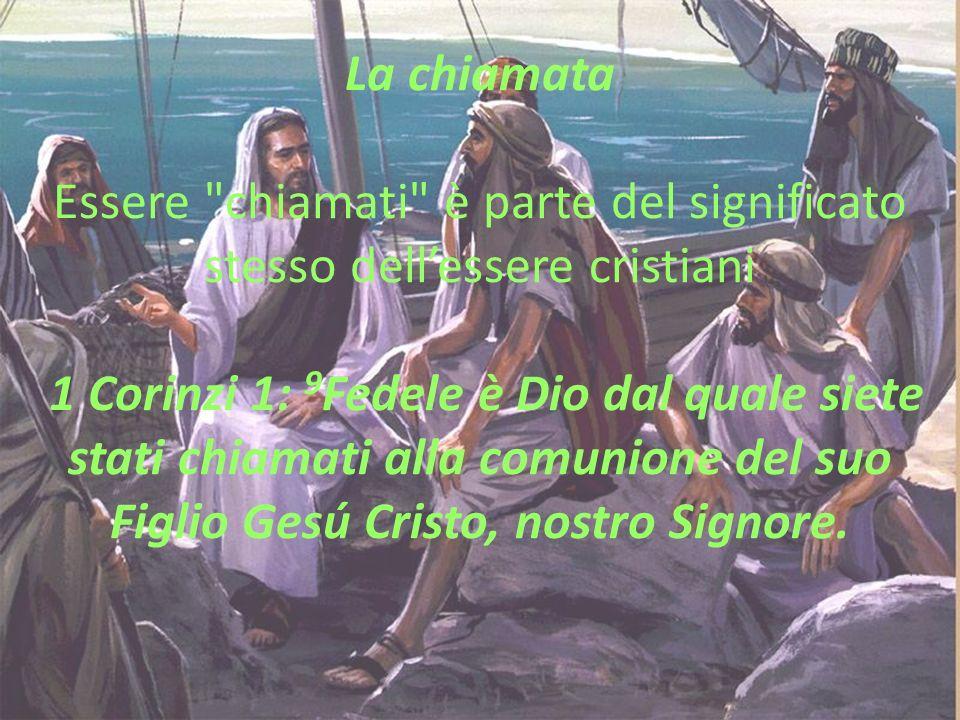 Caratteristiche della chiamata «Mentre passava lungo il mare di Galilea, egli vide Simone e Andrea, fratello di Simone, che gettavano la rete in mare, perché erano pescatori.