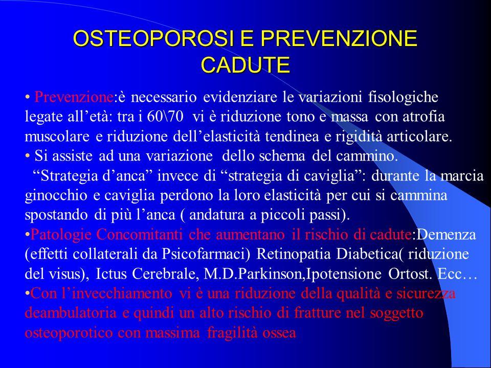 Prevenzione primaria Nelletà evolutiva dovrebbe avvenire il raggiungimento di una quantità di osso sufficiente (picco di massa ossea) la cui resistenz