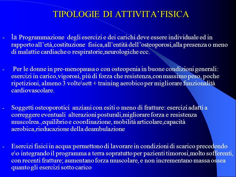 ESERCIZIO FISICO ED OSTEOPOROSI ESERCIZIO FISICO ED OSTEOPOROSI Il carico meccanico scheletrico per essere osteogenico e rimodellante deve essere: 1)