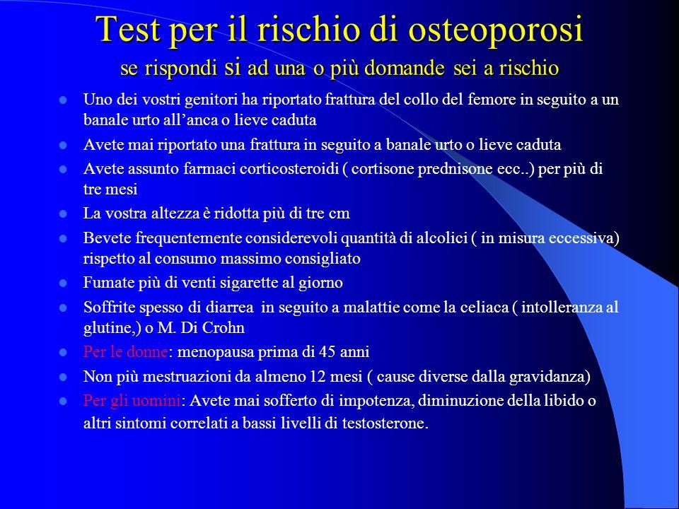 Leducazione sanitaria sullorigine ed evoluzione di questa malattia è importante per cui è necessario: Spiegare in termini comprensibili cosè osteoporo