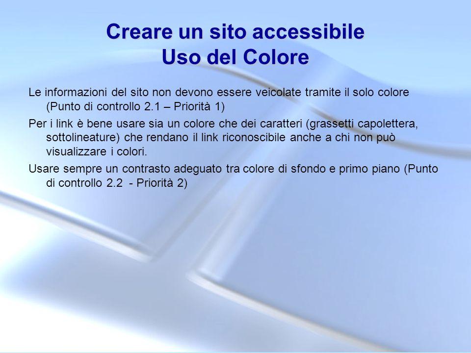 Creare un sito accessibile Uso del Colore Le informazioni del sito non devono essere veicolate tramite il solo colore (Punto di controllo 2.1 – Priori