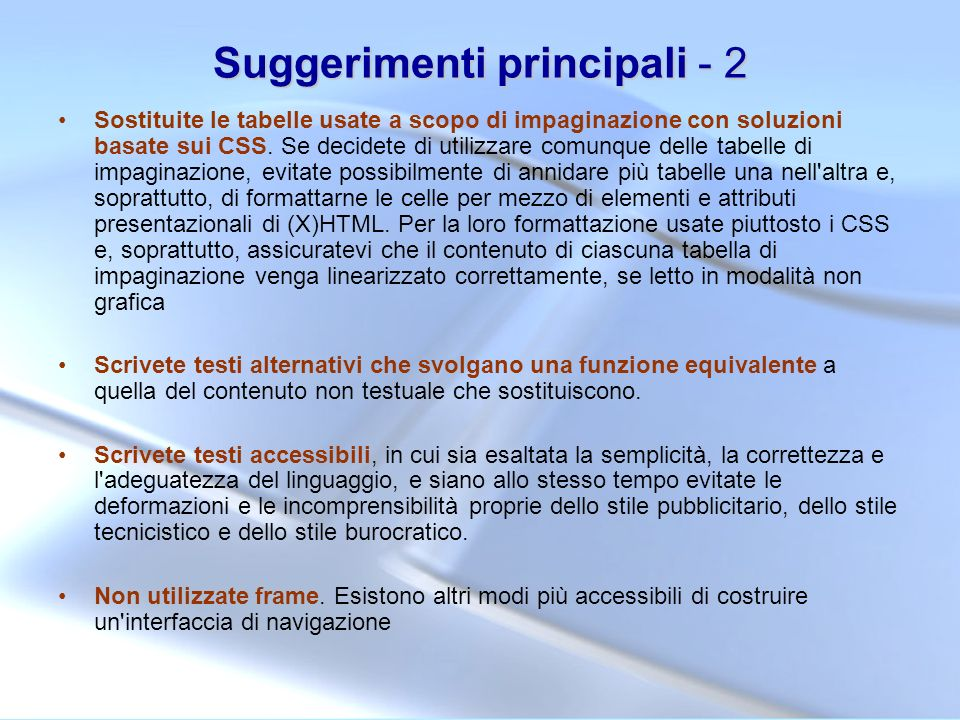Suggerimenti principali - 2 Sostituite le tabelle usate a scopo di impaginazione con soluzioni basate sui CSS. Se decidete di utilizzare comunque dell