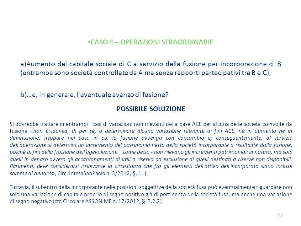 CASO 4 – OPERAZIONI STRAORDINARIE a)Aumento del capitale sociale di C a servizio della fusione per incorporazione di B (entrambe sono società controll