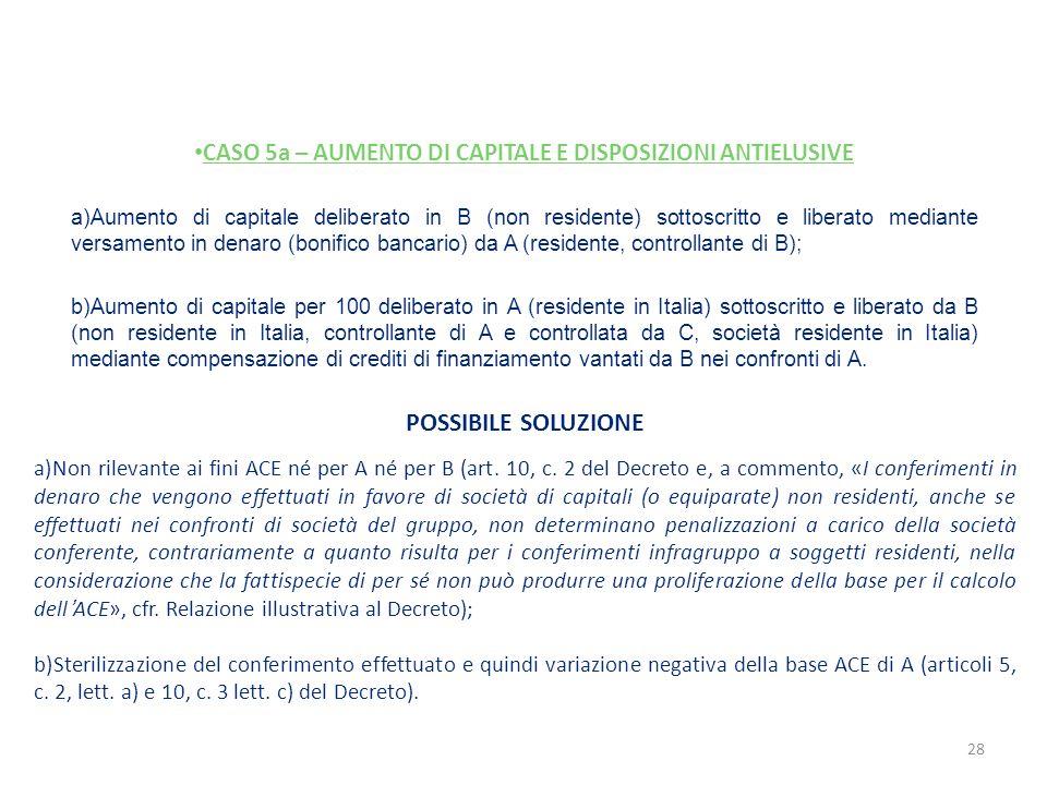 CASO 5a – AUMENTO DI CAPITALE E DISPOSIZIONI ANTIELUSIVE a)Aumento di capitale deliberato in B (non residente) sottoscritto e liberato mediante versam