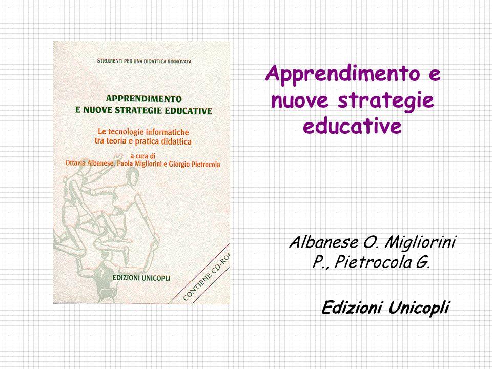 Apprendimento e nuove strategie educative Albanese O. Migliorini P., Pietrocola G. Edizioni Unicopli