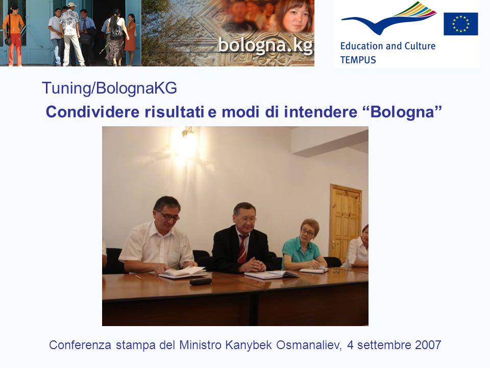 Tuning/BolognaKG Condividere risultati e modi di intendere Bologna Conferenza stampa del Ministro Kanybek Osmanaliev, 4 settembre 2007