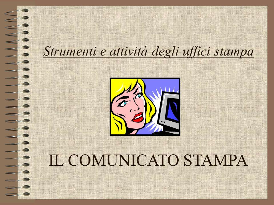 Strumenti e attività degli uffici stampa IL COMUNICATO STAMPA