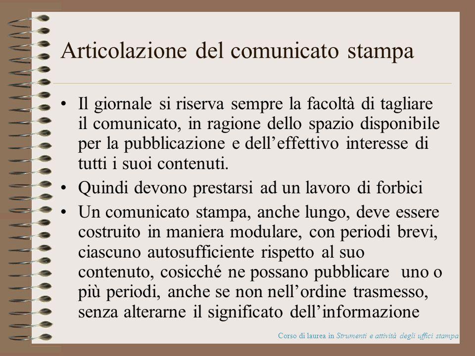 Articolazione del comunicato stampa Il giornale si riserva sempre la facoltà di tagliare il comunicato, in ragione dello spazio disponibile per la pub