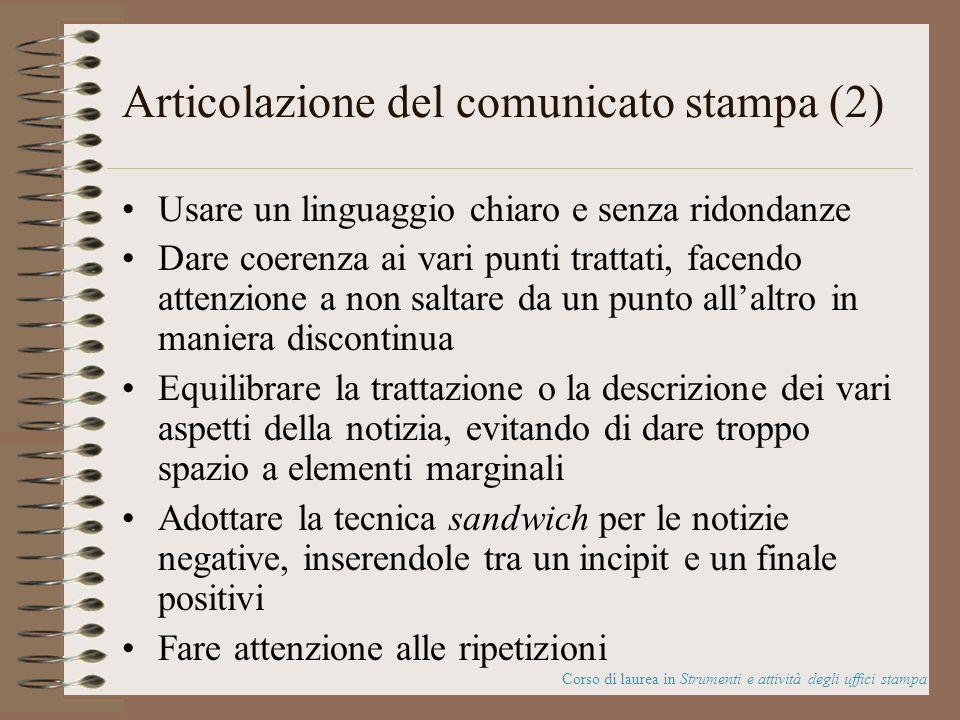 Articolazione del comunicato stampa (2) Usare un linguaggio chiaro e senza ridondanze Dare coerenza ai vari punti trattati, facendo attenzione a non s