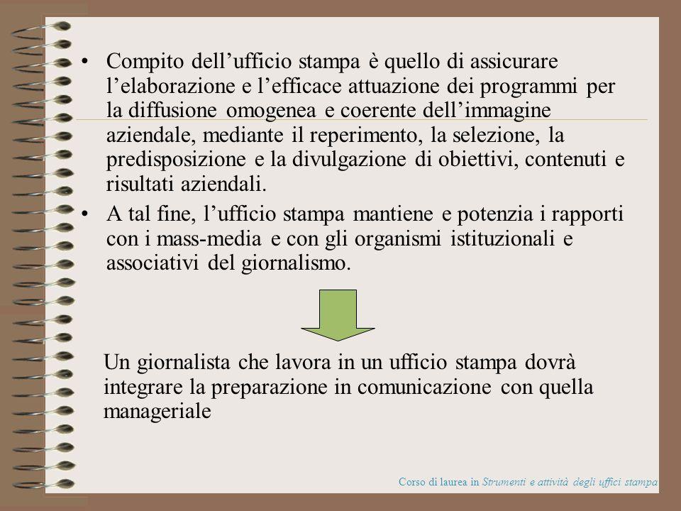 Compito dellufficio stampa è quello di assicurare lelaborazione e lefficace attuazione dei programmi per la diffusione omogenea e coerente dellimmagin