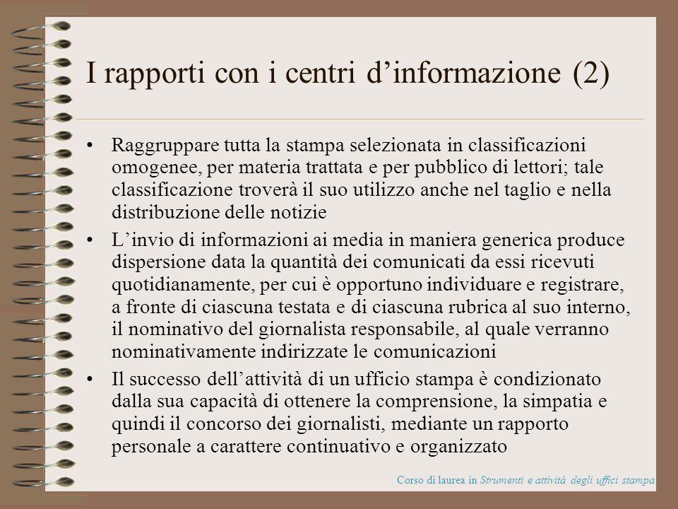 I rapporti con i centri dinformazione (2) Raggruppare tutta la stampa selezionata in classificazioni omogenee, per materia trattata e per pubblico di