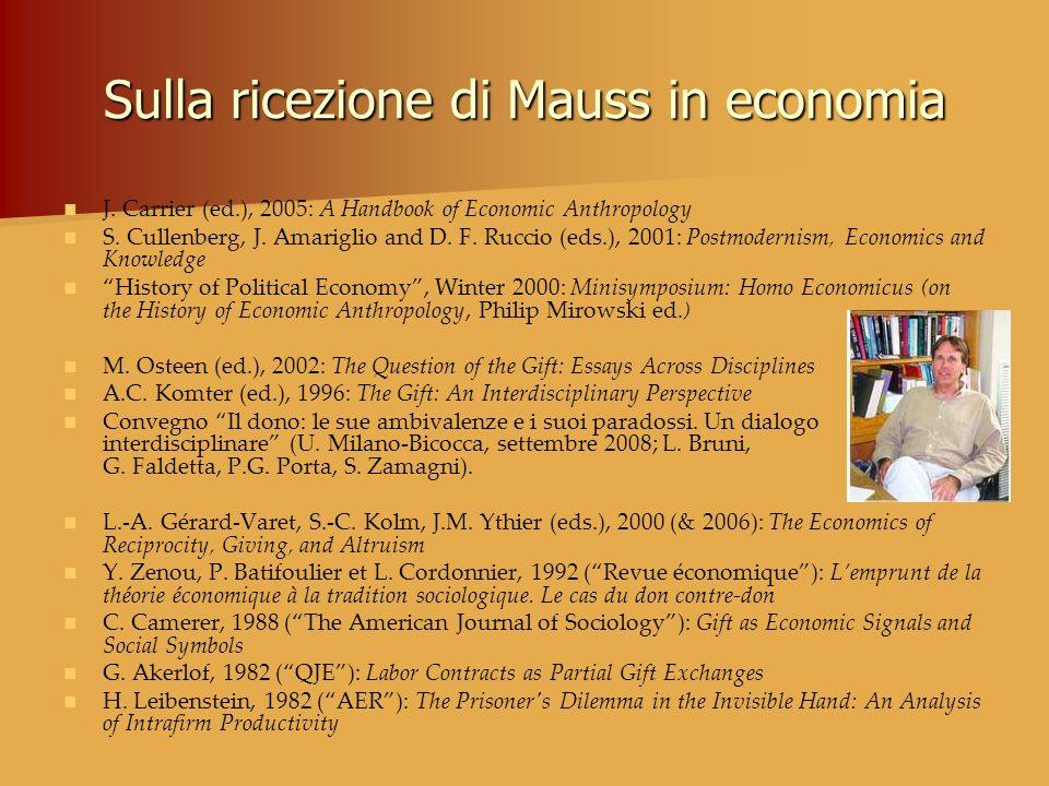 Sulla ricezione di Mauss in economia J. Carrier (ed.), 2005: A Handbook of Economic Anthropology S. Cullenberg, J. Amariglio and D. F. Ruccio (eds.),