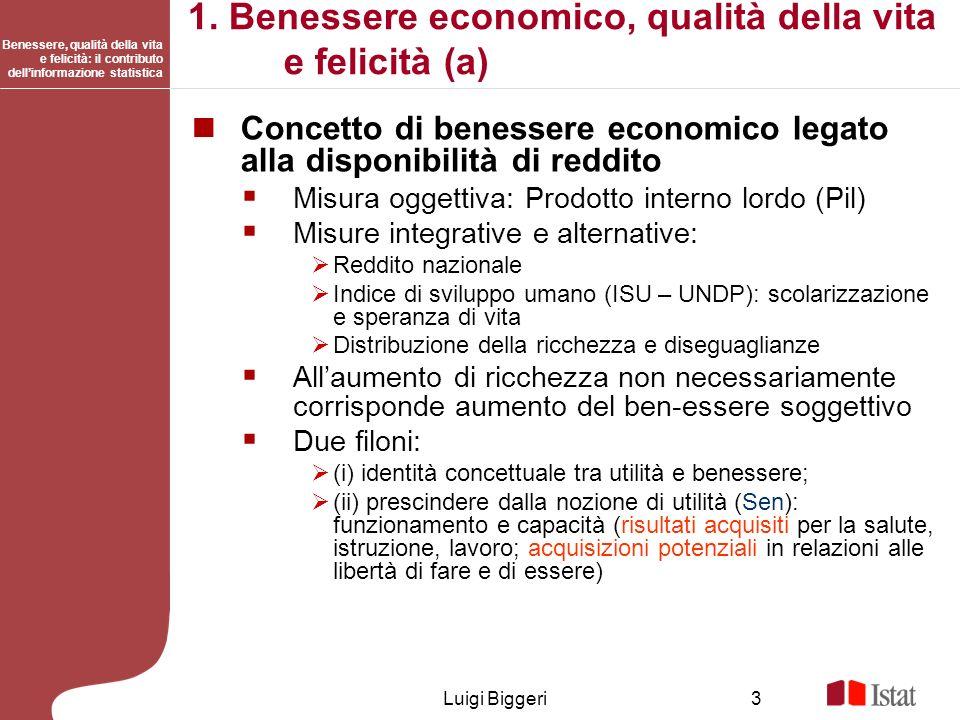 Benessere, qualità della vita e felicità: il contributo dellinformazione statistica Luigi Biggeri3 1. Benessere economico, qualità della vita e felici