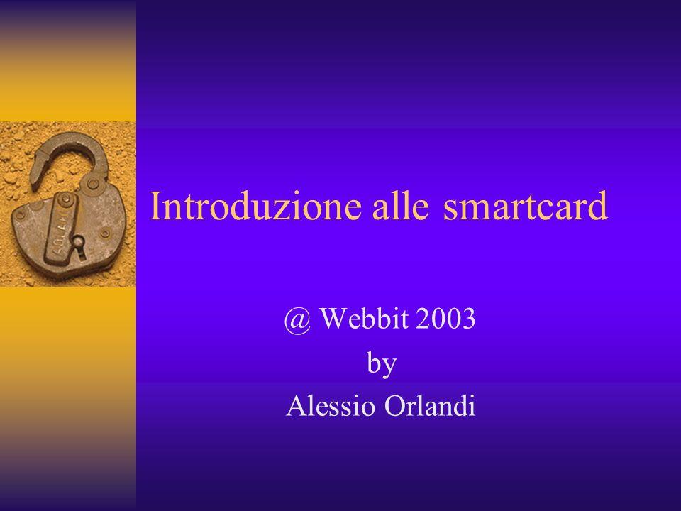 Introduzione alle smartcard @ Webbit 2003 by Alessio Orlandi