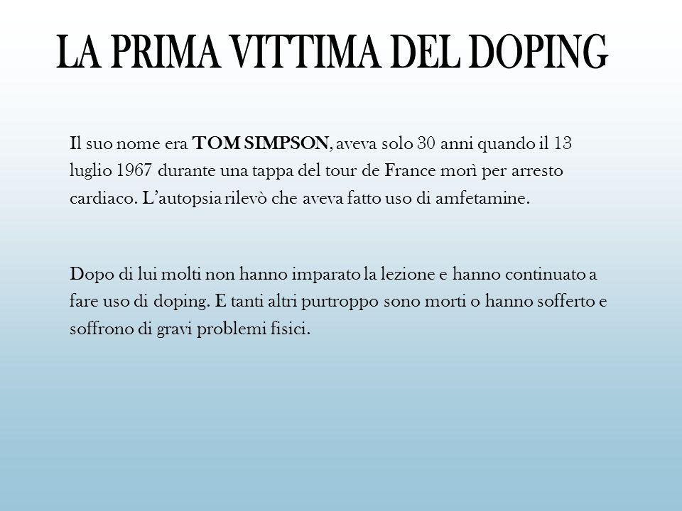 Il suo nome era TOM SIMPSON, aveva solo 30 anni quando il 13 luglio 1967 durante una tappa del tour de France morì per arresto cardiaco. Lautopsia ril
