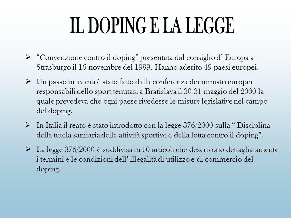Convenzione contro il doping presentata dal consiglio d Europa a Strasburgo il 16 novembre del 1989. Hanno aderito 49 paesi europei. Un passo in avant