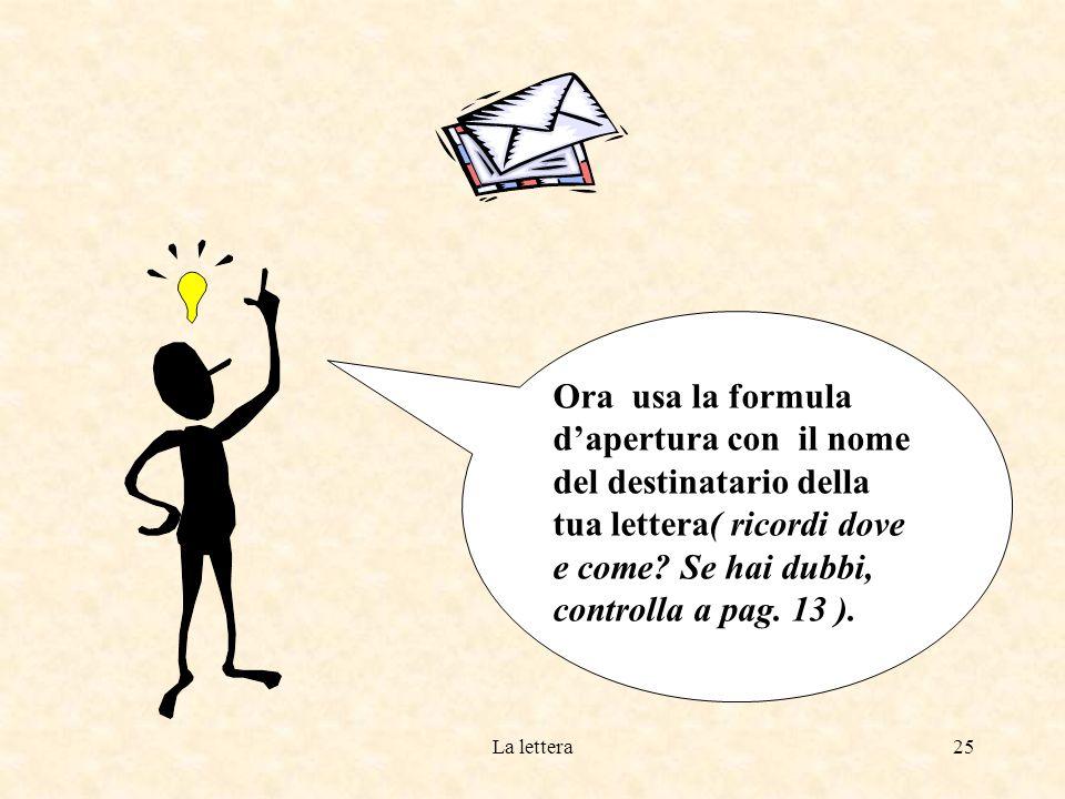 La lettera24 Ora non ti resta che provare a scrivere una Ciao.