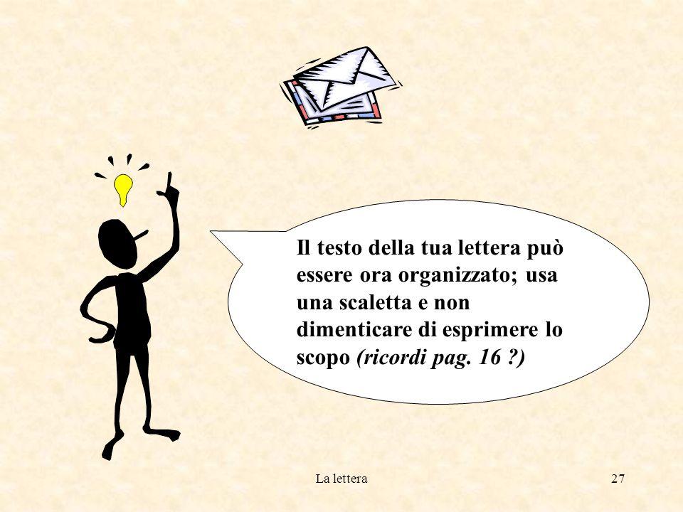 La lettera26 Prendi contatto con il destinatario della tua lettera.