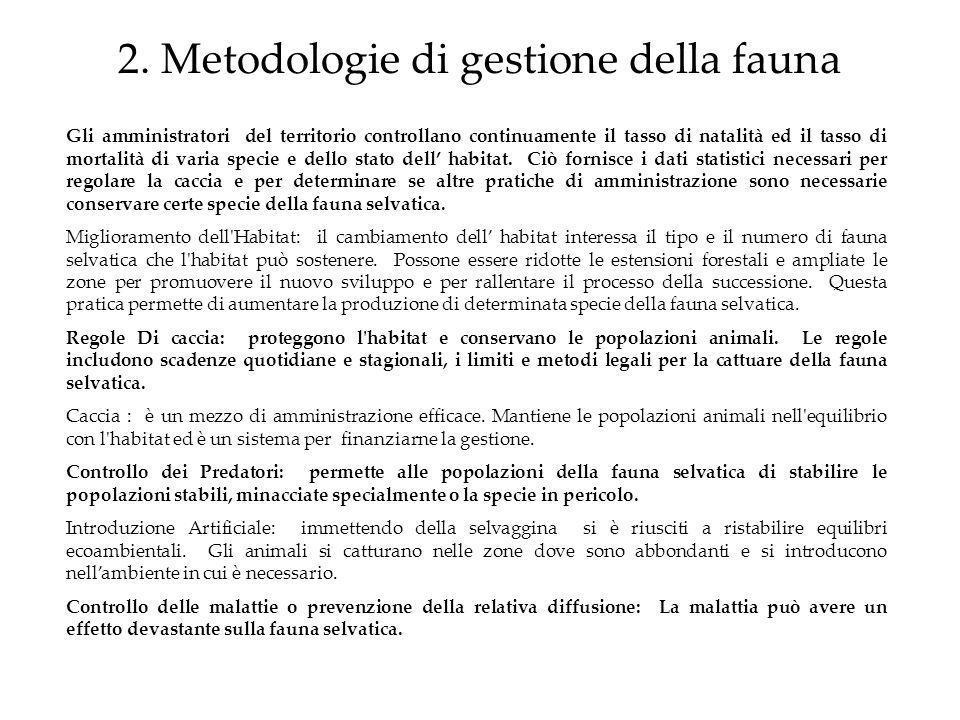 2. Metodologie di gestione della fauna Gli amministratori del territorio controllano continuamente il tasso di natalità ed il tasso di mortalità di va