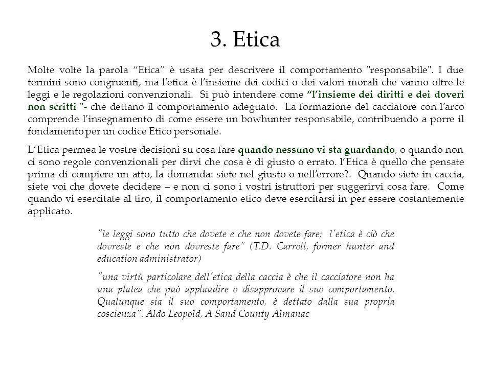 3. Etica Molte volte la parola Etica è usata per descrivere il comportamento