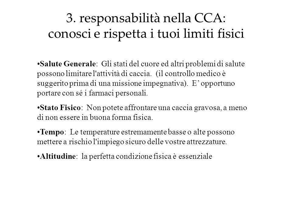 3. responsabilità nella CCA: conosci e rispetta i tuoi limiti fisici Salute Generale: Gli stati del cuore ed altri problemi di salute possono limitare