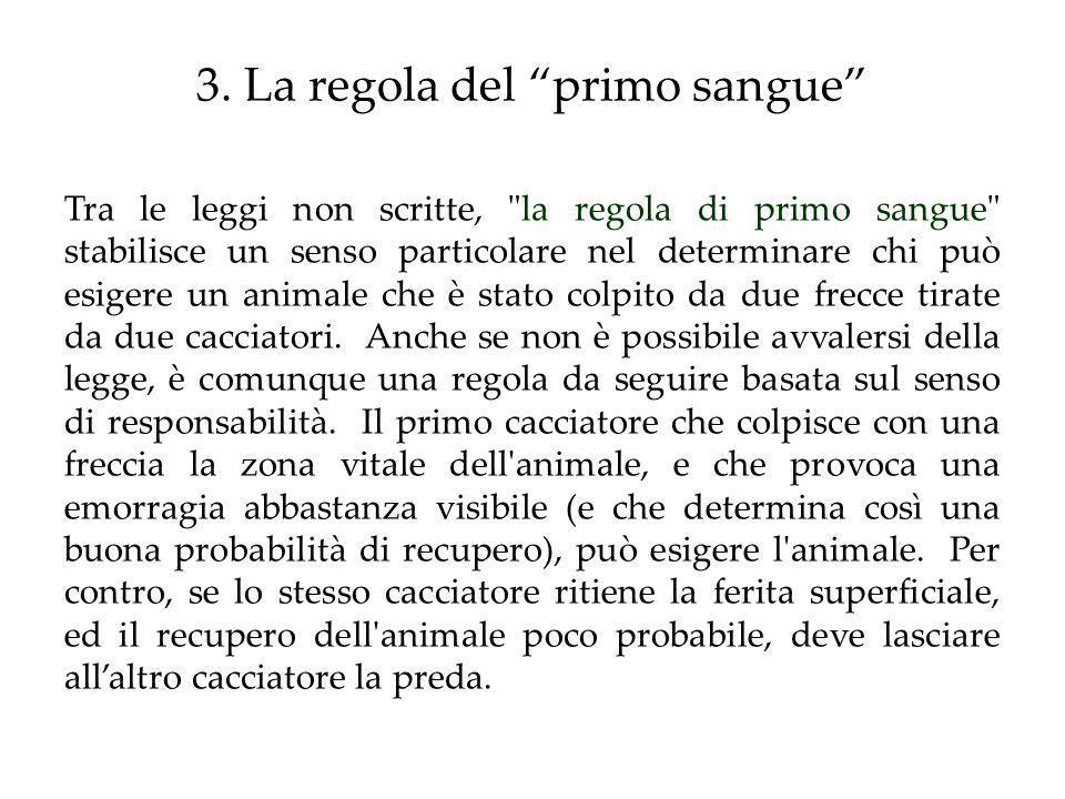 3. La regola del primo sangue Tra le leggi non scritte,