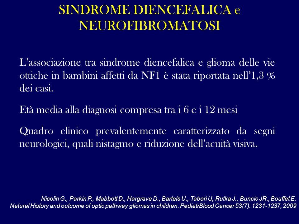 Lassociazione tra sindrome diencefalica e glioma delle vie ottiche in bambini affetti da NF1 è stata riportata nell1,3 % dei casi. Età media alla diag