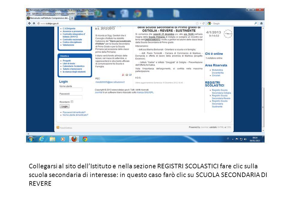 Collegarsi al sito dellIstituto e nella sezione REGISTRI SCOLASTICI fare clic sulla scuola secondaria di interesse: in questo caso farò clic su SCUOLA