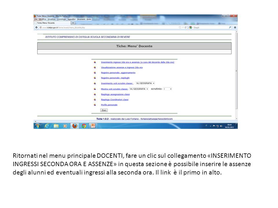Ritornati nel menu principale DOCENTI, fare un clic sul collegamento «INSERIMENTO INGRESSI SECONDA ORA E ASSENZE» in questa sezione è possibile inseri