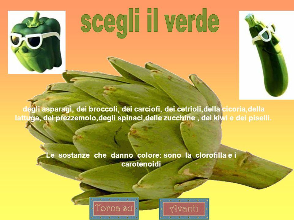 degli asparagi, dei broccoli, dei carciofi, dei cetrioli,della cicoria,della lattuga, del prezzemolo,degli spinaci,delle zucchine, dei kiwi e dei pise