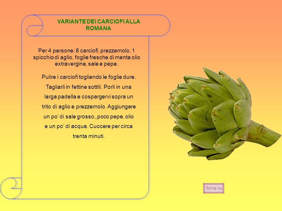 VARIANTE DEI CARCIOFI ALLA ROMANA Per 4 persone: 8 carciofi, prezzemolo, 1 spicchio di aglio, foglie fresche di menta olio extravergine, sale e pepe.