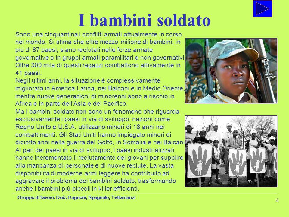 Gruppo di lavoro: Duò, Dagnoni, Spagnulo, Tettamanzi 4 Sono una cinquantina i conflitti armati attualmente in corso nel mondo. Si stima che oltre mezz