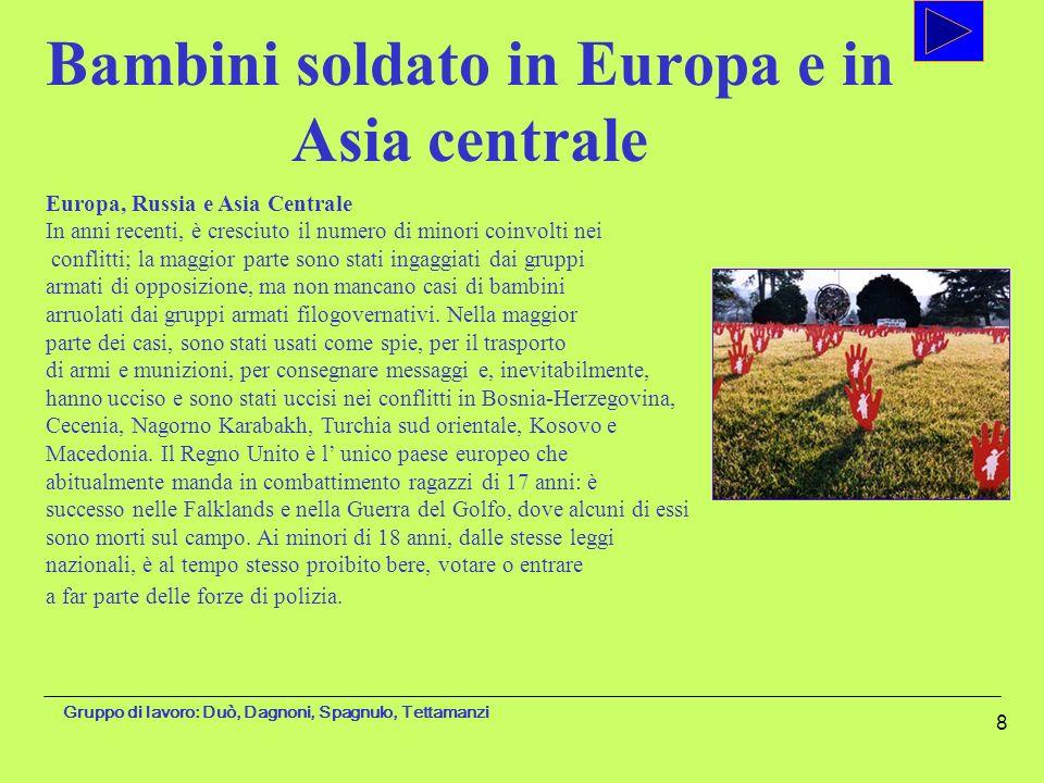 Gruppo di lavoro: Duò, Dagnoni, Spagnulo, Tettamanzi 8 Europa, Russia e Asia Centrale In anni recenti, è cresciuto il numero di minori coinvolti nei c