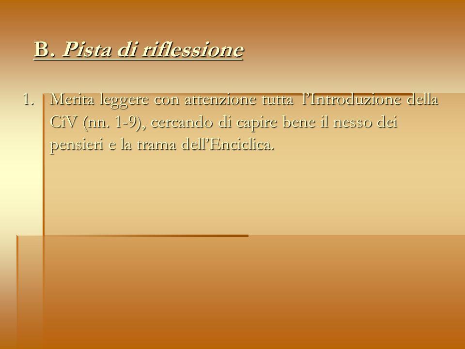 B. Pista di riflessione 1. Merita leggere con attenzione tutta lIntroduzione della CiV (nn.