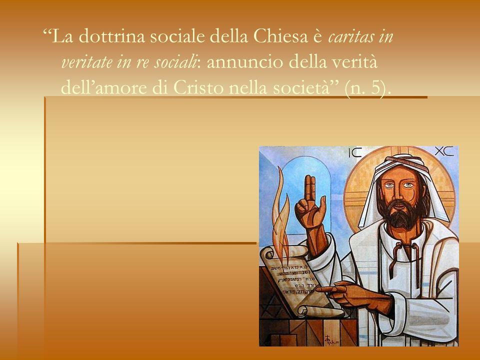 4.La carità è la via maestra della dottrina sociale della Chiesa (=DSC).