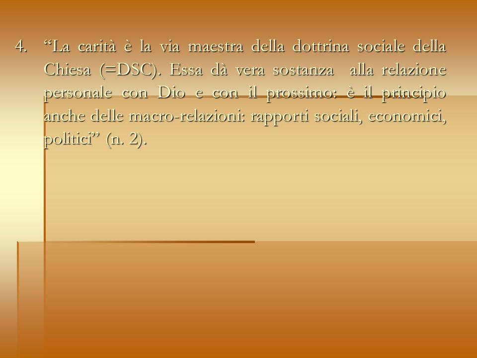 4. La carità è la via maestra della dottrina sociale della Chiesa (=DSC).