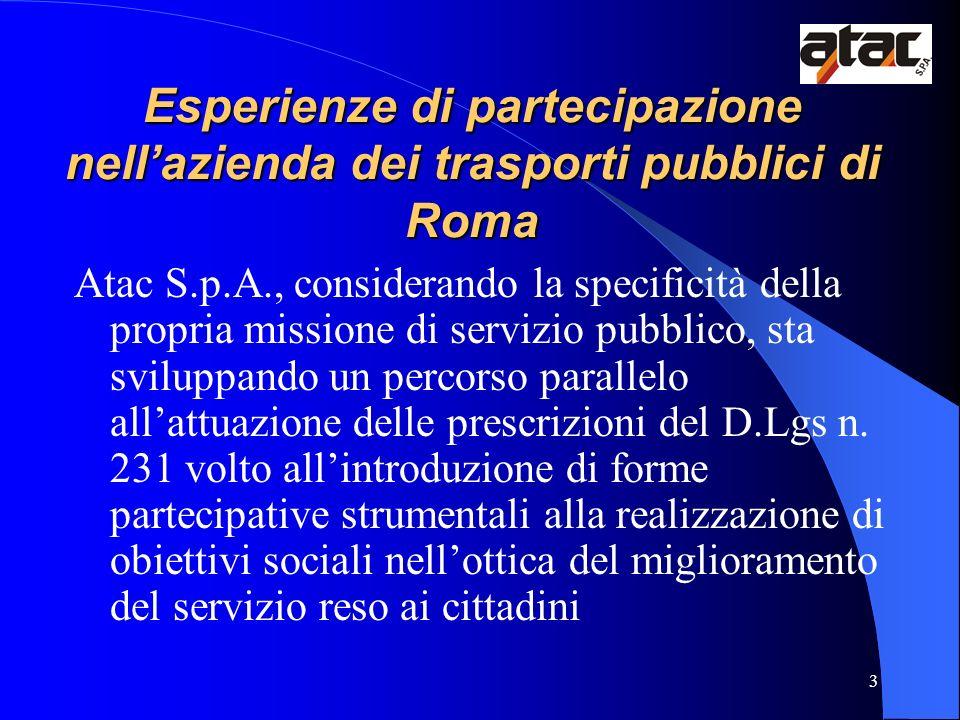 3 Esperienze di partecipazione nellazienda dei trasporti pubblici di Roma Atac S.p.A., considerando la specificità della propria missione di servizio