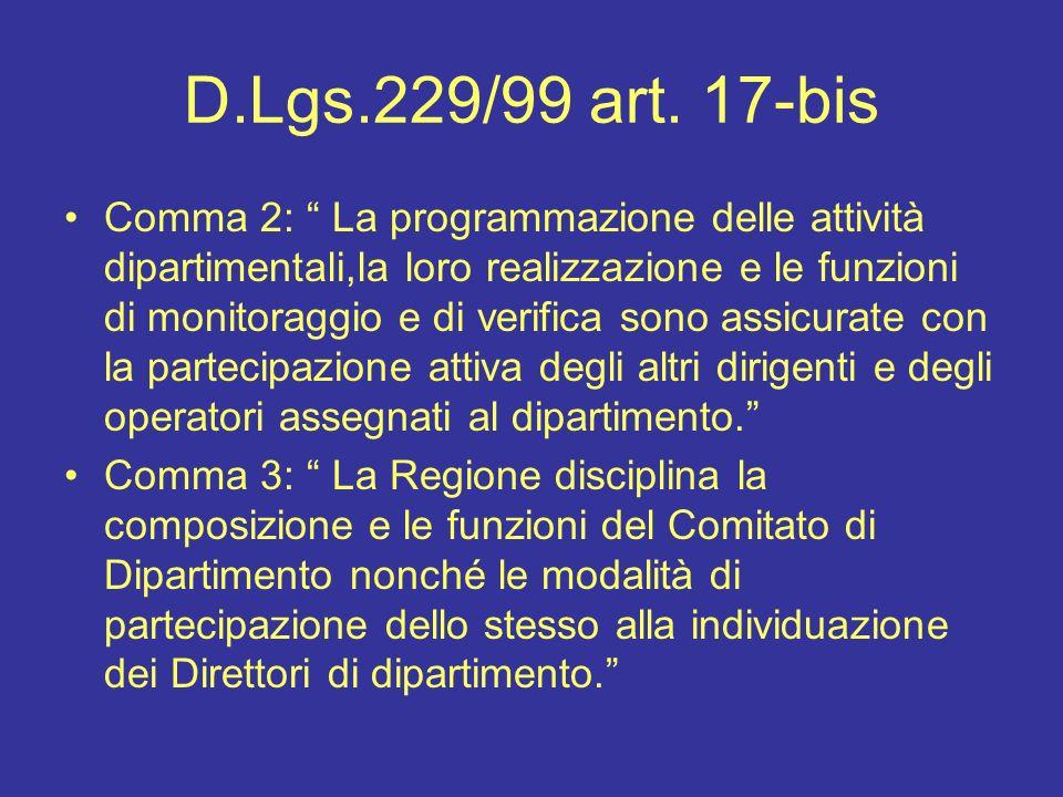 D.Lgs.229/99 art. 17-bis Comma 2: La programmazione delle attività dipartimentali,la loro realizzazione e le funzioni di monitoraggio e di verifica so