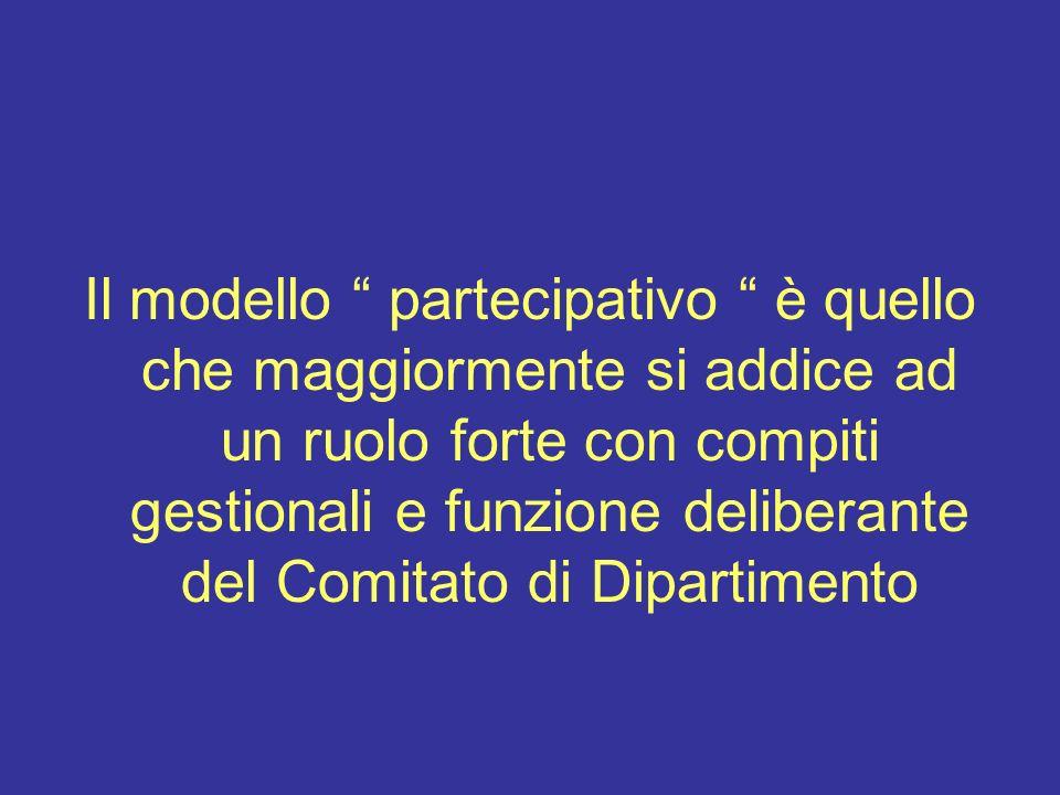 Il modello partecipativo è quello che maggiormente si addice ad un ruolo forte con compiti gestionali e funzione deliberante del Comitato di Dipartime