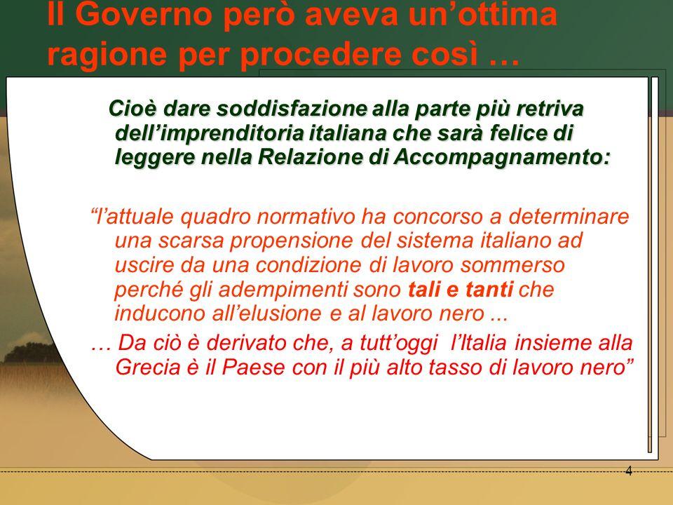 4 Cioè dare soddisfazione alla parte più retriva dellimprenditoria italiana che sarà felice di leggere nella Relazione di Accompagnamento: Cioè dare s
