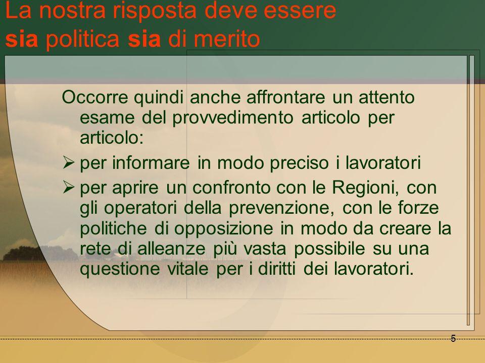 5 La nostra risposta deve essere sia politica sia di merito Occorre quindi anche affrontare un attento esame del provvedimento articolo per articolo: