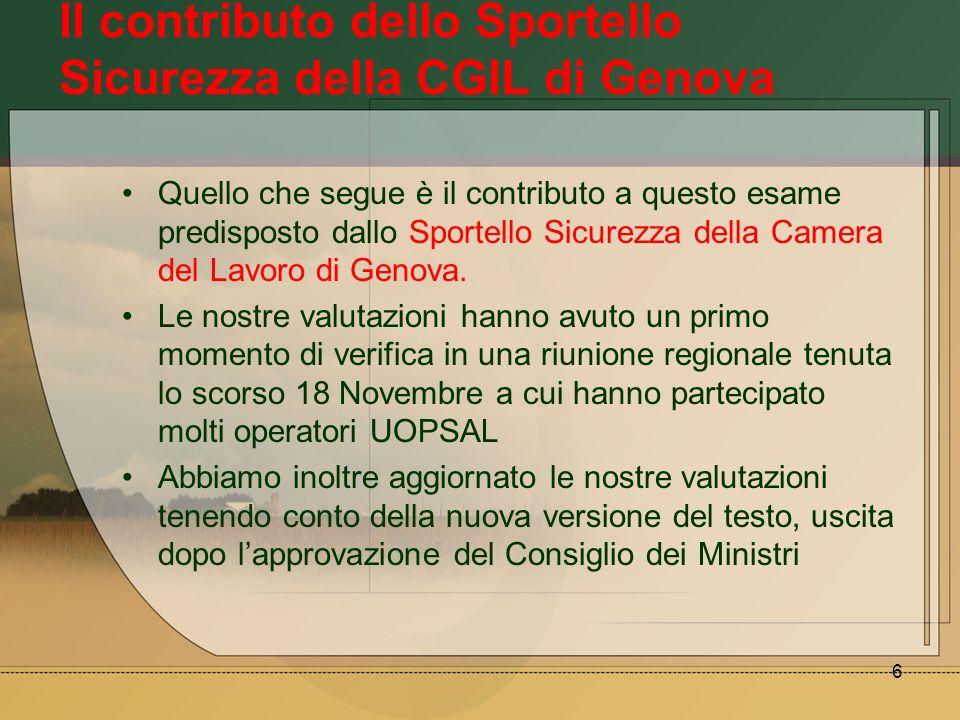 6 Il contributo dello Sportello Sicurezza della CGIL di Genova Quello che segue è il contributo a questo esame predisposto dallo Sportello Sicurezza d