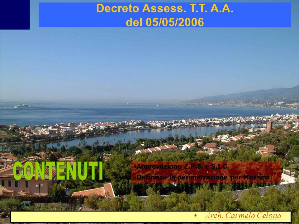 Approvazione Z.P.S. e S.I.C. Decreto Assess. T.T. A.A. del 05/05/2006 Definisce la perimetrazione per Messina Arch. Carmelo Celona
