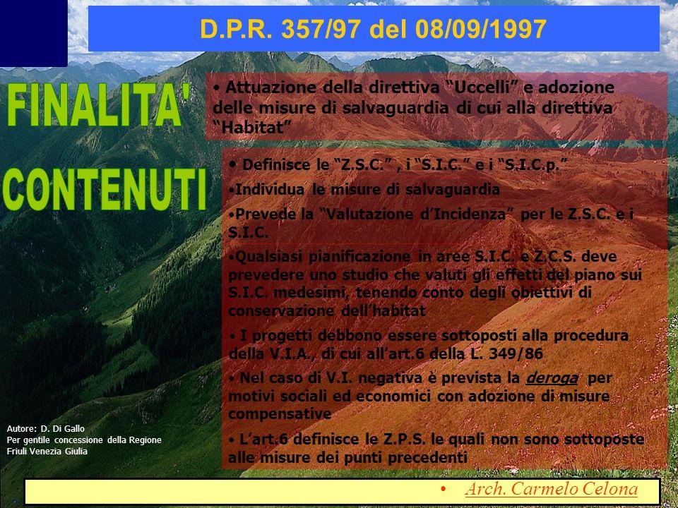Attuazione della direttiva Uccelli e adozione delle misure di salvaguardia di cui alla direttiva Habitat Definisce le Z.S.C., i S.I.C. e i S.I.C.p. D.