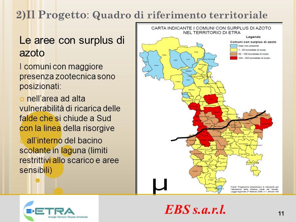 2)Il Progetto : Quadro di riferimento territoriale Le aree con surplus di azoto I comuni con maggiore presenza zootecnica sono posizionati: nellarea a