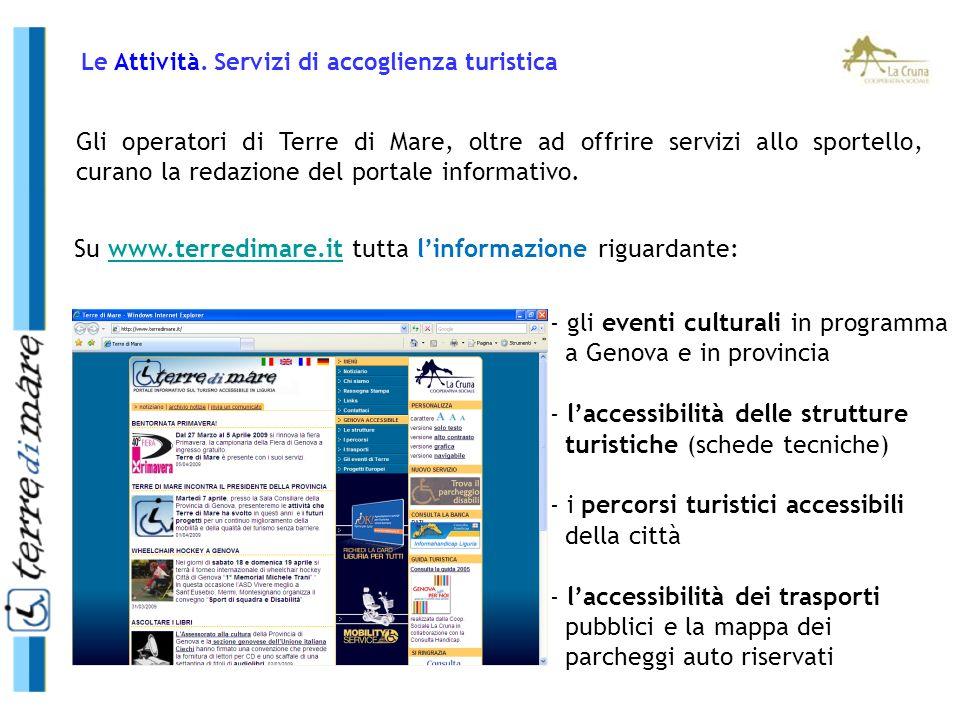 Gli operatori di Terre di Mare, oltre ad offrire servizi allo sportello, curano la redazione del portale informativo. - gli eventi culturali in progra