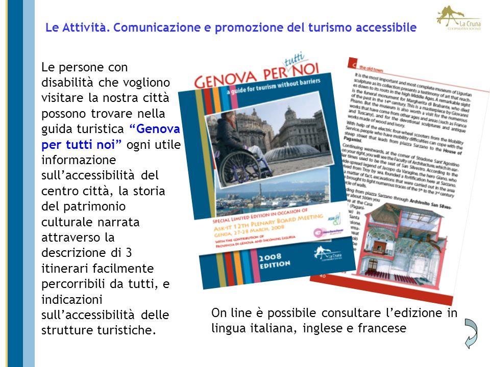 Le persone con disabilità che vogliono visitare la nostra città possono trovare nella guida turistica Genova per tutti noi ogni utile informazione sul