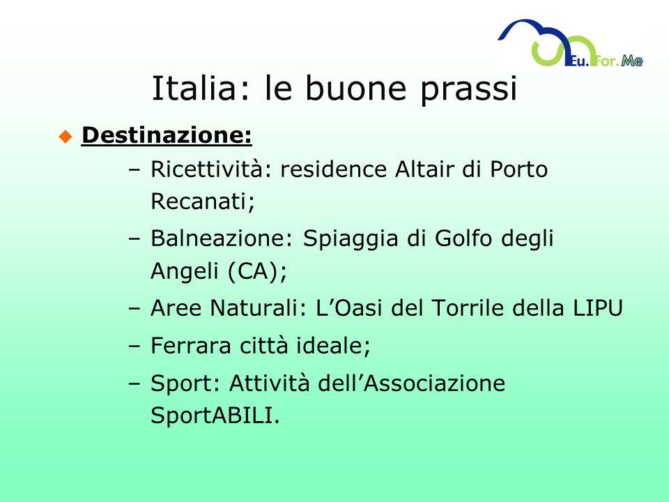Italia: le buone prassi u Destinazione: –Ricettività: residence Altair di Porto Recanati; –Balneazione: Spiaggia di Golfo degli Angeli (CA); –Aree Nat